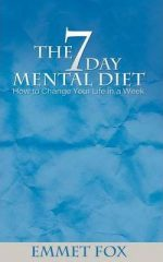The Seven Day Mental Diet, your hidden light resource